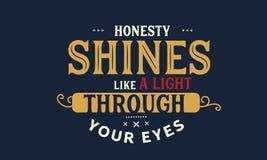 Честность светит как свет через ваши глаза иллюстрация штока