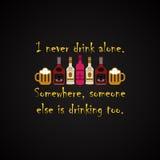 Я никогда не выпиваю самостоятельно - смешной шаблон надписи стоковая фотография rf