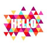 与词的富启示性的行情你好在与五颜六色的三角的抽象背景 对倒栽跳水,卡片,邀请,海报,盖子 皇族释放例证