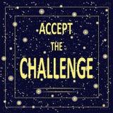 与题字的诱导海报接受挑战 在繁星之夜的背景,深蓝天空的淡黄色信件 免版税库存照片