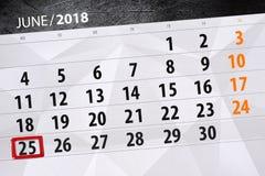 为月排进日程计划者,最后期限星期,星期一, 6月2018 25日 免版税图库摄影