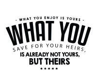 什么您享用是你的;什么您为您的继承人保存,已经是没有你的,而是他们的 向量例证