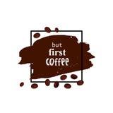 但是第一份咖啡 布朗刷子冲程和咖啡豆 向量 免版税库存照片