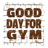 健身房的好日子,体育健身健身房行情打印在风格化砖墙 您的设计的织地不很细题字 向量 向量例证