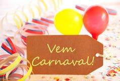 党标签,气球,飘带, Vem Carneval意味愉快的狂欢节 免版税库存照片
