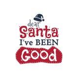 圣诞节印刷术行情设计 亲爱的圣诞老人我ve是好标志 T恤杉的,杯子,假日激动人心的印刷品 免版税图库摄影