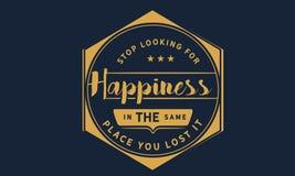 在您丢失它的原处停止寻找幸福 皇族释放例证