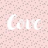 在桃红色背景与黑小点,手拉的词爱的逗人喜爱的美好的印刷术 手工制造传染媒介现代书法 免版税图库摄影