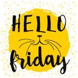 在黑,白色和黄色的印刷设计海报 `你好星期五`字法和现代书法引述 猫叫声猫 图库摄影