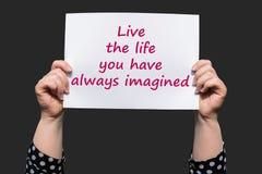 居住您总是想象的生活 免版税图库摄影