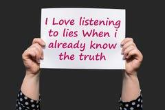 当我已经认识真相时,我喜爱听谎言 免版税图库摄影