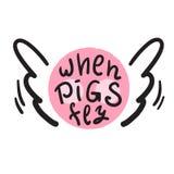 当猪飞行-启发和诱导行情 英国成语,在上写字 青年俗话 为激动人心的海报, T恤杉, ba打印 库存例证