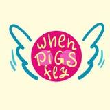 当猪飞行-启发和诱导行情 英国成语,在上写字 青年俗话 为激动人心的海报, T恤杉, ba打印 向量例证