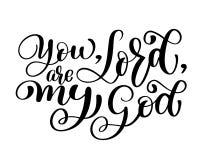 您,阁下 是我的上帝基督徒行情文本,手字法印刷术设计 传染媒介例证设计为假日 向量例证