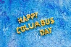 愉快的哥伦布日文本 美国假日的概念 美国的发现者 假日状态 免版税库存图片