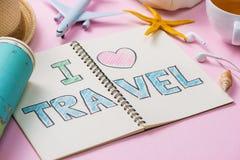 我爱在笔笔记本写的旅行 假期假日概念 免版税库存照片
