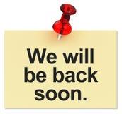 我们很快将回来 图库摄影