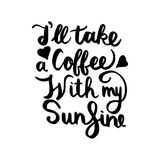 我` ll采取与我的阳光的一份咖啡 免版税库存图片