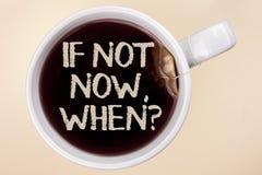 手写文本文字,如果不现在,当问题时 概念意思询问投入计划的时间做在茶写的名单在a.c. 免版税库存照片