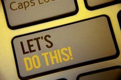手写文本让我们做这个诱导电话 概念意思鼓励开始事激动人心的文本两词writt 免版税库存照片