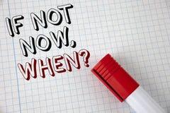 手写文本,如果不现在,当问题时 概念意思询问投入计划的时间做在笔记本纸写的名单3月 免版税图库摄影