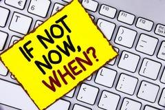 手写文本,如果不现在,当问题时 概念意思询问投入计划的时间做在黄色稠粘的笔记写的名单 免版税图库摄影