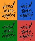 手凹道词组需要更多咖啡 在红色的黑题字,绿色,桔子,蓝色背景 行情印刷术 向量例证