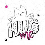 手字法文本的传染媒介例证-拥抱我 有在难看的东西背景的逗人喜爱的蓬松猫 免版税库存图片