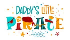 手拉的五颜六色的在上写字的词组爸爸的小海盗 向量例证