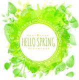 手拉的圆的框架文本你好春天 与打印的叶子的绿色水彩飞溅纹理 春天的b艺术性的传染媒介设计 库存图片