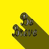 手拉的字法是勇敢的 免版税库存图片