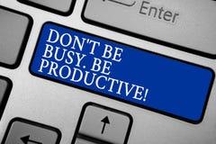 措辞文字文本唐t不是繁忙的 是有生产力的 工作的企业概念高效率地组织您日程表时间灰色银色 免版税图库摄影
