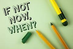 措辞文字文本,如果不现在,当问题时 询问的企业概念投入计划的时间做在简单的绿色写的名单 免版税库存照片