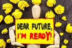显示亲爱的Future的公告文本,我准备好 意味激动人心的诱导计划成就信心的概念书面 免版税库存照片