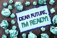 显示亲爱的Future的概念性手文字文本,我准备好 意味激动人心的诱导计划成就Confiden的概念 库存照片