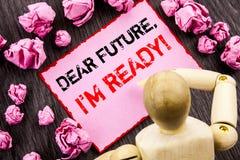 显示亲爱的Future的概念性手文本,我准备好 意味激动人心的诱导计划成就信心writt的概念 库存图片