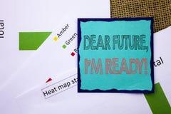 显示亲爱的Future的概念性文字文本,我准备好 意味激动人心的诱导计划成就信心wr的概念 免版税图库摄影