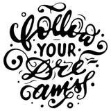 梦想按照您 在上写字/书法为卡片、T恤杉、杯子和其他项目设计 10 eps例证盾向量 免版税库存图片