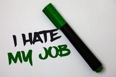 概念性手文字陈列我恨我的工作 企业恨您的位置的照片文本烦恶您的公司坏事业白色ba 免版税库存照片