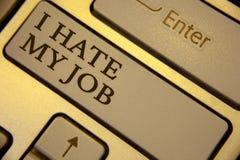 概念性手文字陈列我恨我的工作 企业恨您的位置的照片文本烦恶您的公司坏事业键盘 库存照片