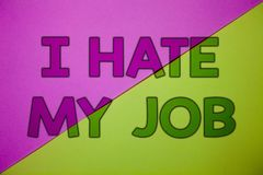 概念性手文字陈列我恨我的工作 陈列企业的照片恨您的烦恶您的公司坏事业Pi的位置 库存图片
