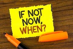 概念性手文字陈列,如果不现在,当问题时 企业照片陈列的询问投入计划的时间做名单命令 库存图片