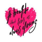 爱的心脏总是年轻的-诱导行情 手拉的美好的字法 激动人心的海报的, T恤杉印刷品, 皇族释放例证