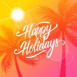 看板卡问候节日快乐 与书法字法文本设计和棕榈树剪影的夏令时背景 免版税库存照片