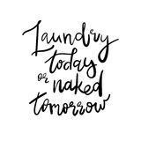 洗衣店或今天赤裸明天-标签贴纸室装饰说 手写的行情 好为海报, T恤杉,印刷品,卡片 向量例证