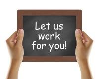 让我们为您工作! 免版税库存图片