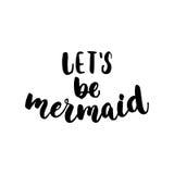 让` s是美人鱼-在白色背景隔绝的手拉的字法行情 乐趣刷子照片的墨水题字 库存照片