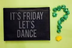 词文字文本它s是星期五让s是舞蹈 开始的Celebrate的企业概念周末去党迪斯科音乐绿色ba 免版税库存图片