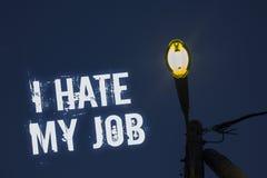 词文字文本我恨我的工作 恨的您的烦恶您的公司坏事业光岗位的位置企业概念深蓝 免版税库存照片