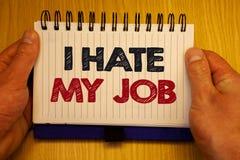 词文字文本我恨我的工作 恨的您的烦恶您的公司坏事业的位置企业概念裱糊想法消息 免版税库存图片